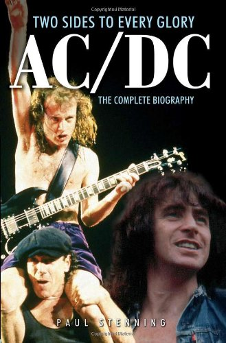 AC DC: Two Sides to Every Glory: The Complete Biography