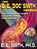 img - for The E. E. 'Doc' Smith Omnibus: The Skylark of Space; Skylark Three; Triplanetary book / textbook / text book