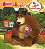 Masha and the Bear: The Jam Day Disaster (Masha & the Bear)