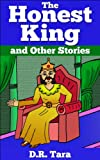 The Honest King and Other Stories: 5 inspirational stories for kids (Illustrated Moral Stories for Children Series)