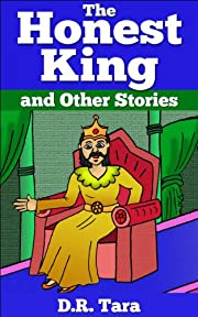 Children's Book: The Honest King and Other Stories: Beautifully Illustrated Children's Bedtime Story Book (Illustrated Moral Stories for Children Series 4)