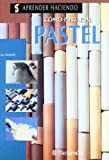 Como pintar al pastel / how to paint in pastels (Spanish Edition) (8434209810) by Parramon