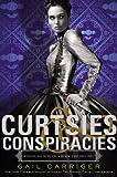 Curtsies & Conspiracies (Finishing School)