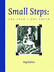 Small Steps: The Year I Got Polio (Turtleback School & Library Binding Edition)