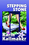 Stepping Stone (1594931607) by Kallmaker, Karin