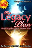 img - for COMPLETE: The Legacy Plan: Averting the Great Water War (The Legacy Plan, Averting the Great Water War) book / textbook / text book