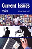 Current Issues 2006 Edition: Whose Music Is It? 2006-2007 SUPPLEMENT