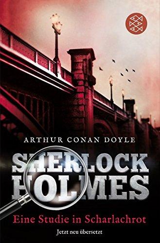 Sherlock Holmes - Eine Studie in Scharlachrot: Roman Neu übersetzt von Henning Ahrens