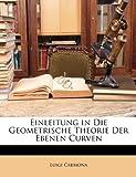 img - for Einleitung in Die Geometrische Theorie Der Ebenen Curven (German Edition) book / textbook / text book