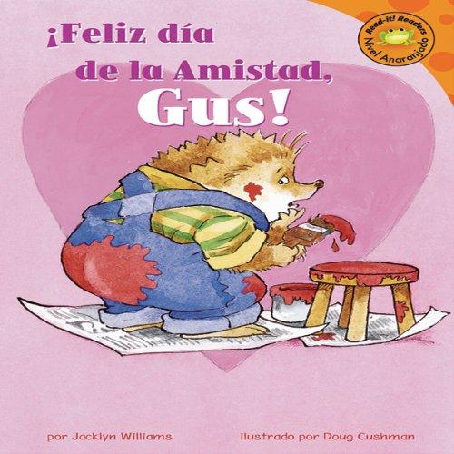 Amazon.com: Feliz dia de la Amistad, Gus! (Happy Valentine's Day, Gus