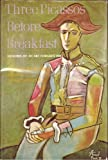 Three Picassos Before Breakfast;: Memoirs of an Art Forgers Wife