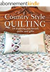 Country Style Quilting: 14 Stunning P...