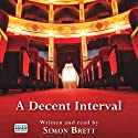 A Decent Interval (       UNABRIDGED) by Simon Brett Narrated by Simon Brett