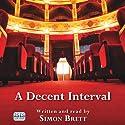 A Decent Interval Audiobook by Simon Brett Narrated by Simon Brett