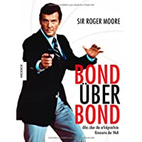Bond �ber Bond: Alles �ber die erfolgreichste Kinoserie der Welt