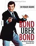 Bond über Bond: Alles über die erfolgreichste Kinoserie der Welt