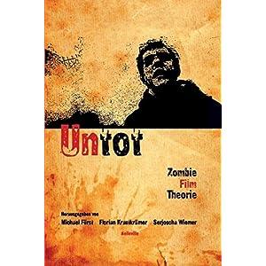 Untot. Zombie Film Theorie