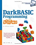 Jerry Lee Ford Jr. DarkBASIC Programming for the Absolute Beginner (No Experience Required (Course Technology))