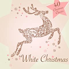 White Christmas - 40 Christmas Classics (Amazon Exclusive)