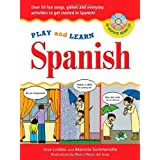 Play and Learn Spanish (Book + Audio CD): Over 50 Fun songs, games and everdyday activities to get started in Spanish (Play and Learn Language) ~ Ana Lomba