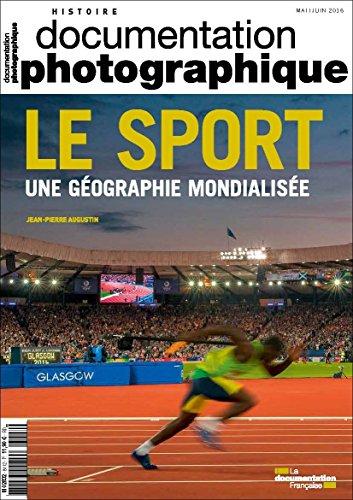 Documentation photographique, n° 8112 : Le sport, une géographie mondialisée
