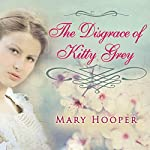 The Disgrace of Kitty Grey | Mary Hooper