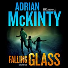 Falling Glass (       UNABRIDGED) by Adrian McKinty Narrated by Gerard Doyle