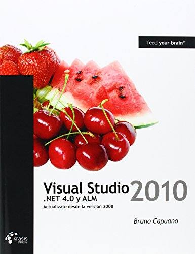 Visual Studio 2010, .NET 4.0 y ALM (Spanish Edition), by Bruno Capuano