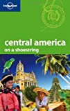 Central America (Shoestring Travel Guide)