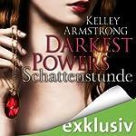 Schattenstunde (Darkest Powers 1) | Kelley Armstrong