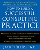 img - for How to Build a Successful Consulting Practice book / textbook / text book