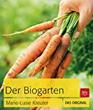 Der Biogarten: Das Original - Marie-Luise Kreuter
