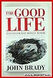 The Good Life/an Inspector Matt Minogue Mystery