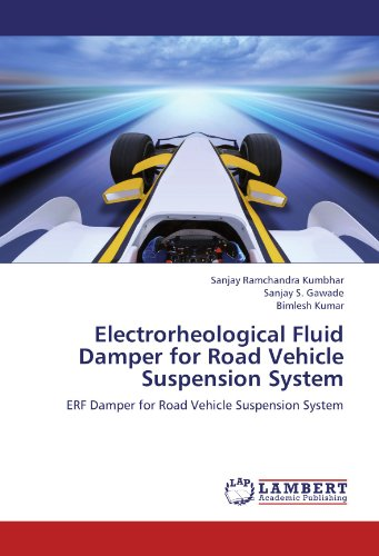 Electrorheological Fluid Damper for Road Vehicle Suspension System: ERF Damper for Road Vehicle Suspension System PDF