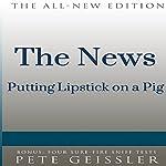 The News: Putting Lipstick on a Pig: Bigshots' Bull | Pete Geissler