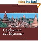 """Geschichten aus Myanmar: Karl Kiser erzählt von seinen Reisen im """"Goldenen Land"""" von 1996-2006"""