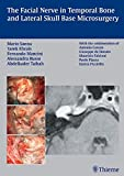 img - for The Facial Nerve in Temporal Bone and Lateral Skull Base Microsurgery book / textbook / text book