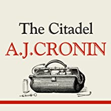 The Citadel (       UNABRIDGED) by A J Cronin Narrated by Franklin Engelmann