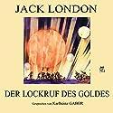 Der Lockruf des Goldes Hörbuch von Jack London Gesprochen von: Karlheinz Gabor