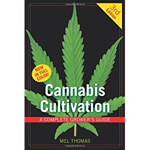 "Cannabis Cultivation: A Complete Grower's Guide (Paperback) By Mel Thomas          Buy new: $17.09 56 used and new from $9.84     Customer Rating:       First tagged ""hydroponic"" by Mark Twain ""Sam"""