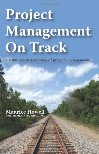 Project Management on Track - A Light-Hearted Overview of Project Management
