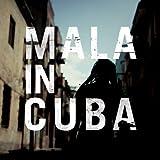 Mala in Cuba [解説付 / ボーナストラック収録 / 国内盤] (BRC348)