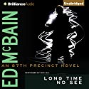 Long Time No See: An 87th Precinct Mystery, Book 32 Audiobook by Ed McBain Narrated by Dick Hill