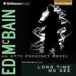 Long Time No See: An 87th Precinct Mystery, Book 32 | Ed McBain