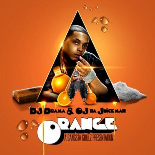 OJ Da Juiceman - O.R.A.N.G.E. (No DJ) - Zortam Music