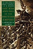 The Rise and Fall of the British Empire (031216985X) by Lawrence James