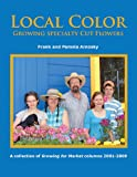 Local Color: Growing Specialty Cut Flowers