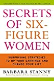 img - for Secrets of Six-Figure Women: Surprising Strategies to Up Your Earnings and Change Your Life by Barbara Stanny (2004-03-01) book / textbook / text book