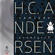 H.C. Andersens samlede eventyr (H.C. Andersens samlede eventyr 2) | Hans Christian Andersen