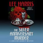 The Silver Anniversary Murder: A Christine Bennett Mystery, Book 16 (       UNABRIDGED) by Lee Harris Narrated by Dee Macalouso